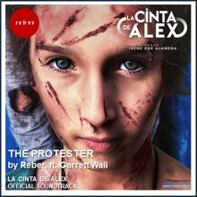 "The Protester (From ""La cinta de Álex"") [feat. Garrett Wall] - Single"