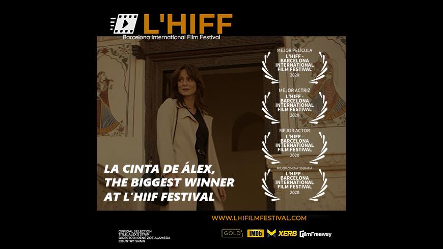 LA CINTA DE ÁLEX, the biggest winner at L'HIIF Festival (Barcelona)